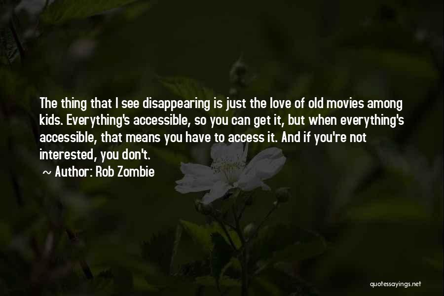 I'm Disappearing Quotes By Rob Zombie