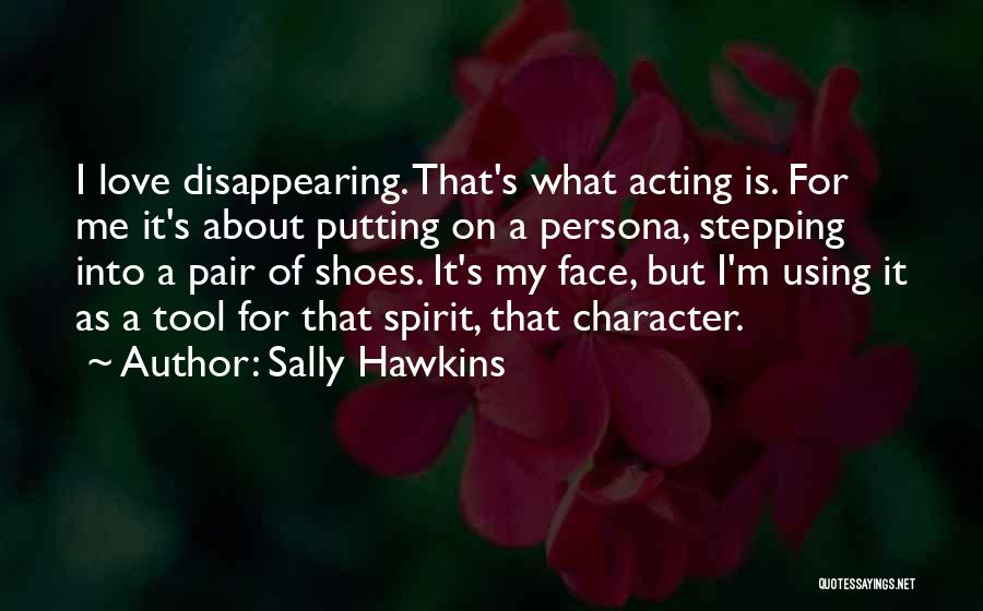 I'm Disappearing Quotes By Sally Hawkins