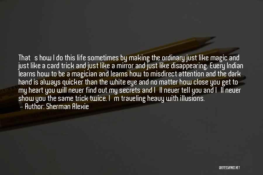 I'm Disappearing Quotes By Sherman Alexie