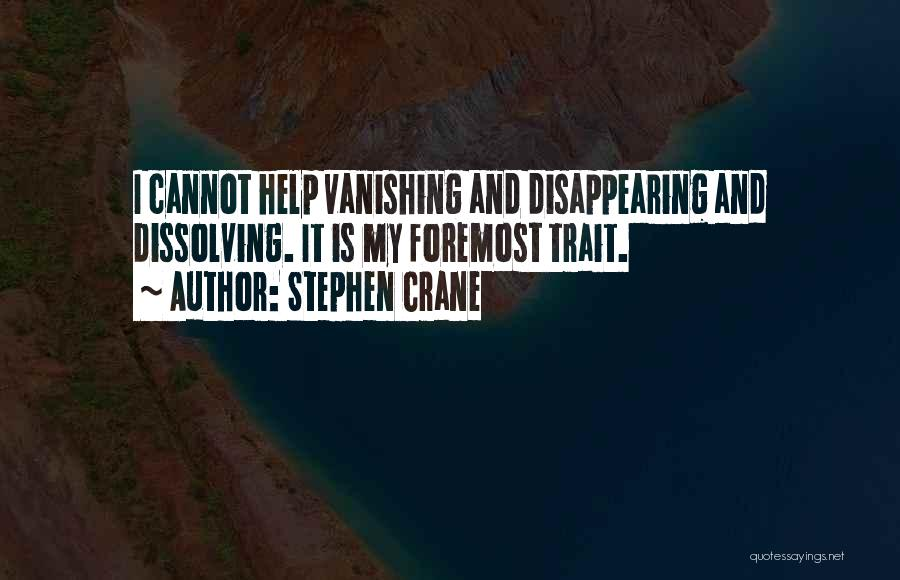 I'm Disappearing Quotes By Stephen Crane