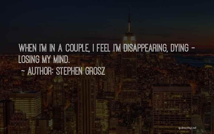 I'm Disappearing Quotes By Stephen Grosz