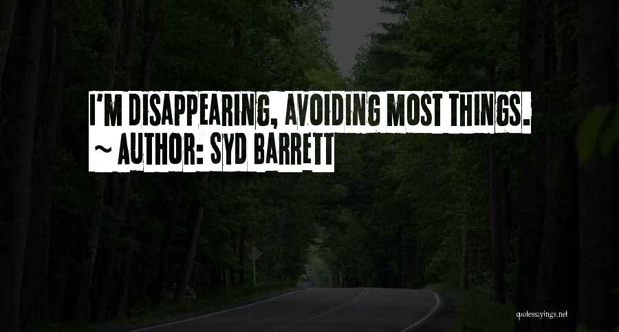 I'm Disappearing Quotes By Syd Barrett