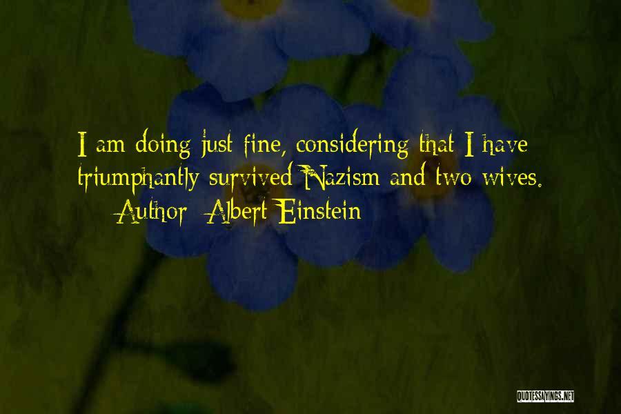 I'm Doing Just Fine Quotes By Albert Einstein