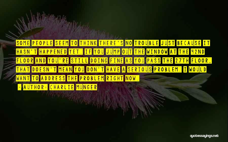 I'm Doing Just Fine Quotes By Charlie Munger