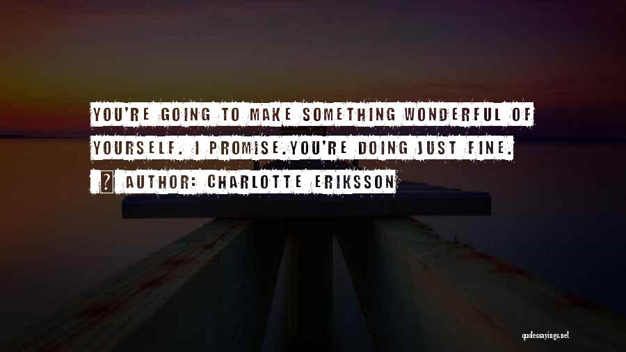 I'm Doing Just Fine Quotes By Charlotte Eriksson