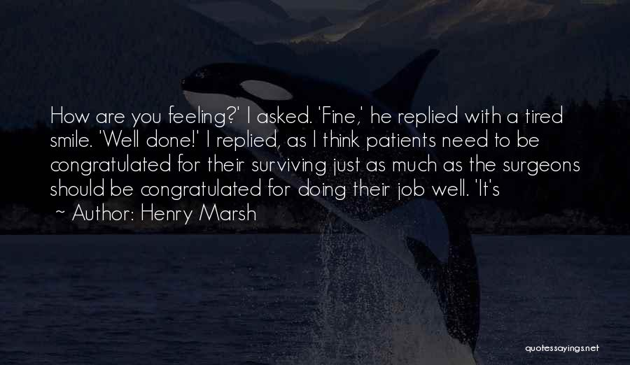 I'm Doing Just Fine Quotes By Henry Marsh