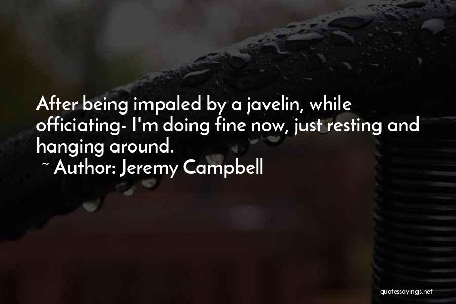 I'm Doing Just Fine Quotes By Jeremy Campbell