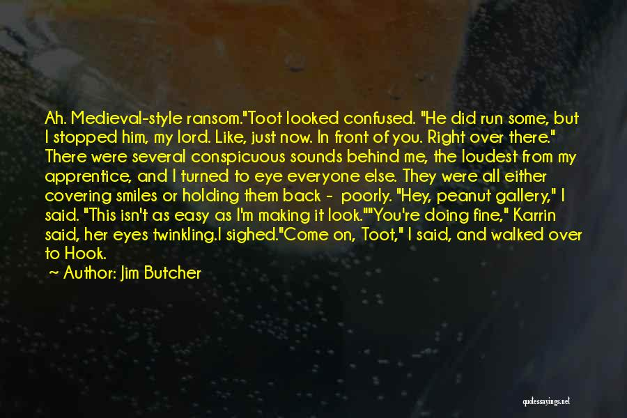 I'm Doing Just Fine Quotes By Jim Butcher