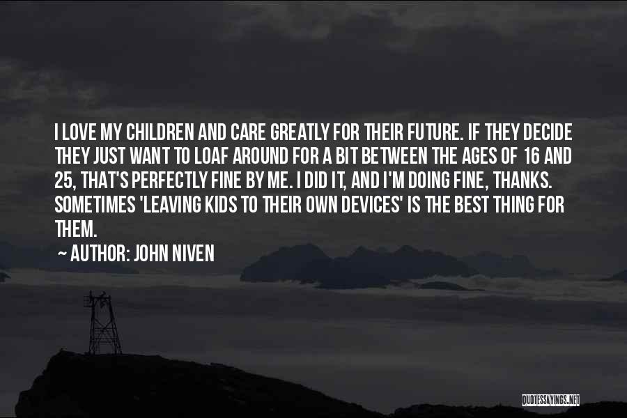 I'm Doing Just Fine Quotes By John Niven