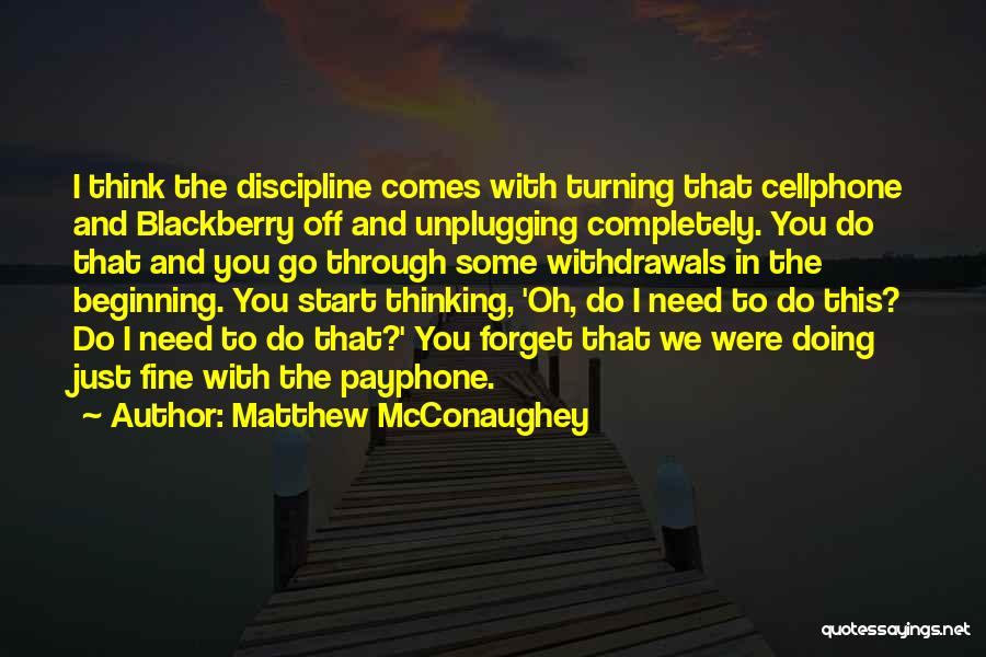 I'm Doing Just Fine Quotes By Matthew McConaughey