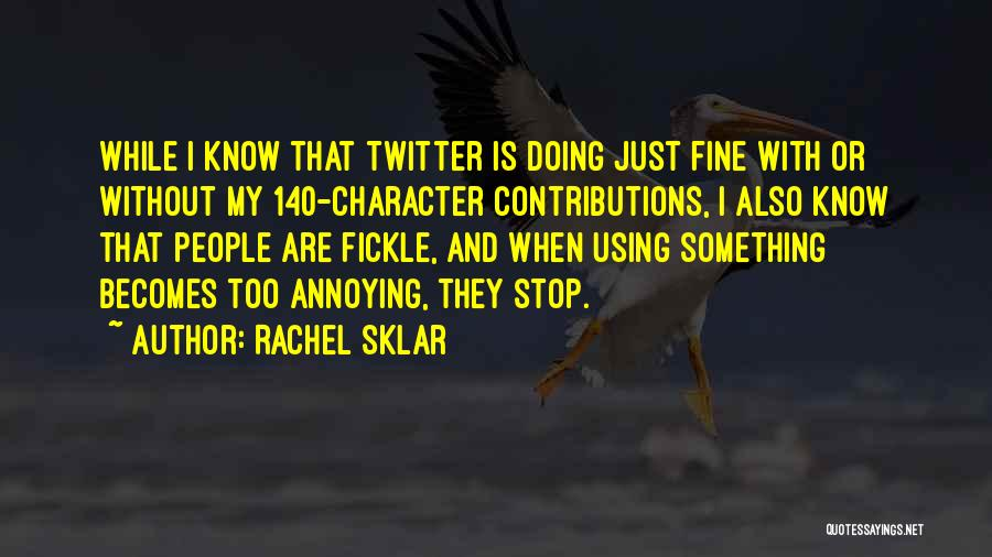 I'm Doing Just Fine Quotes By Rachel Sklar