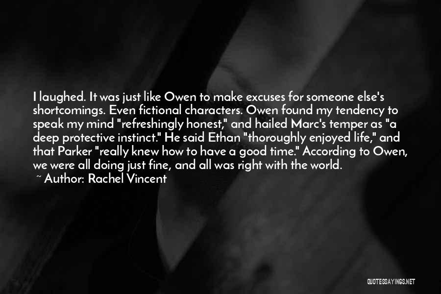 I'm Doing Just Fine Quotes By Rachel Vincent