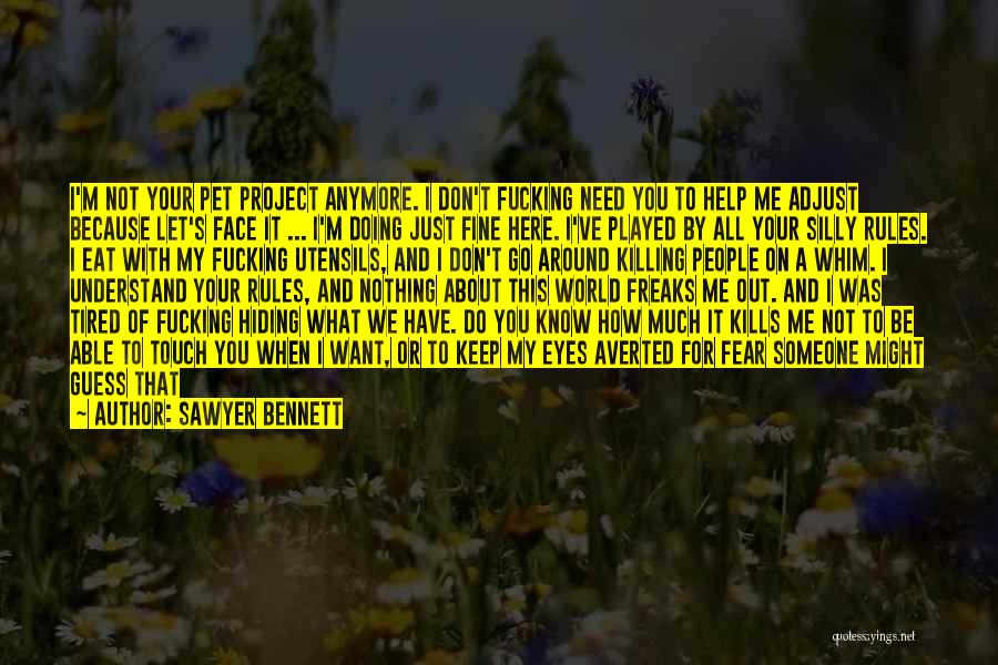 I'm Doing Just Fine Quotes By Sawyer Bennett