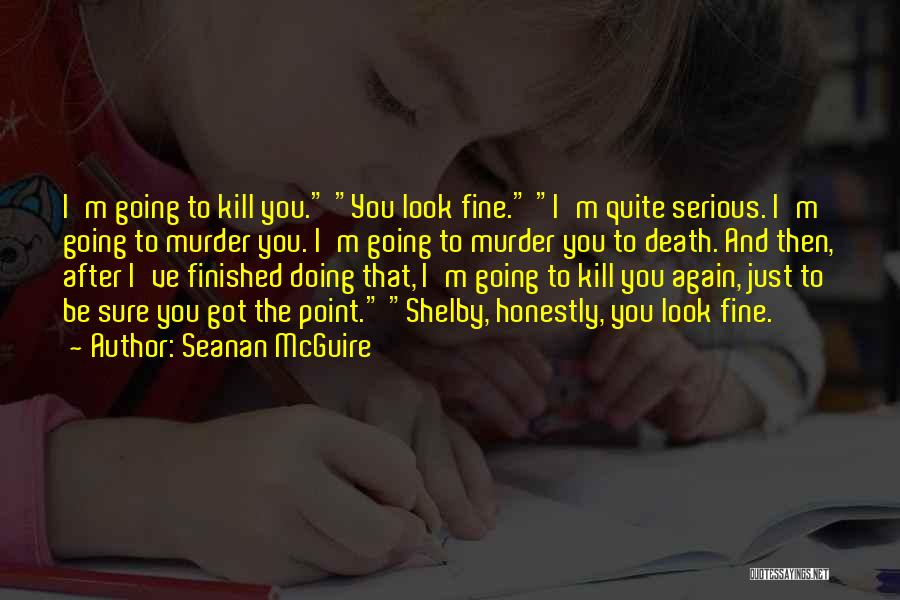 I'm Doing Just Fine Quotes By Seanan McGuire