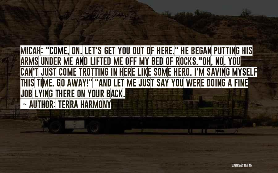 I'm Doing Just Fine Quotes By Terra Harmony