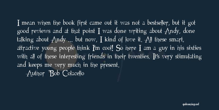 I'm Done Love Quotes By Bob Colacello