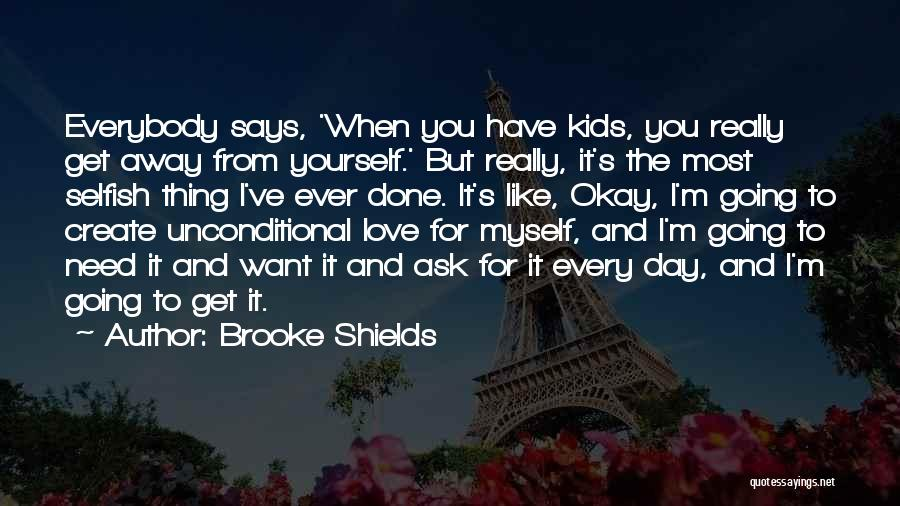 I'm Done Love Quotes By Brooke Shields