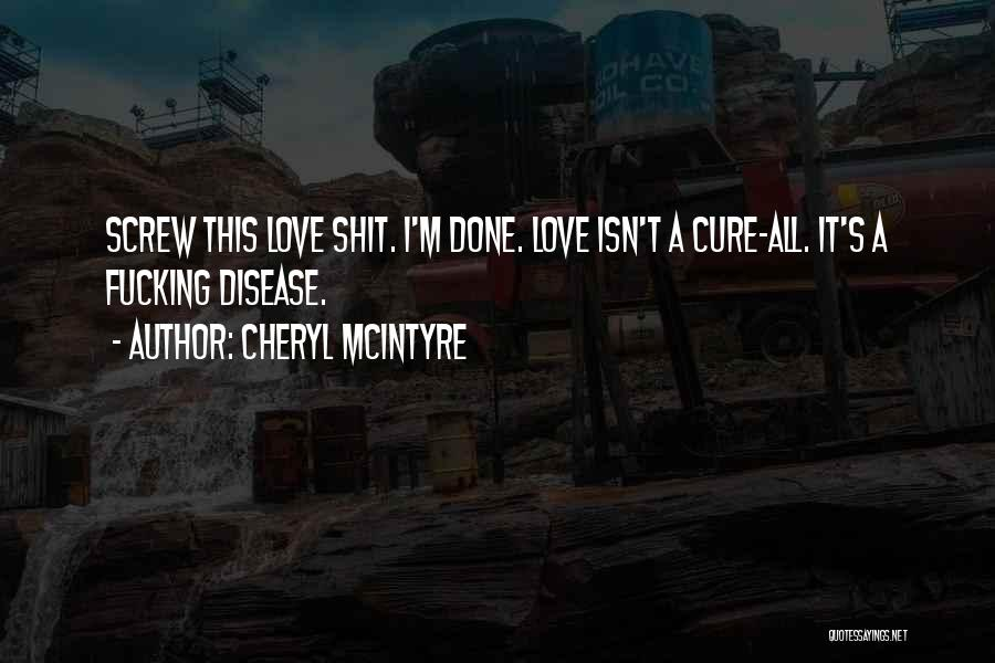 I'm Done Love Quotes By Cheryl McIntyre