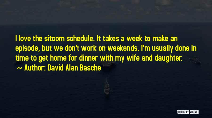 I'm Done Love Quotes By David Alan Basche