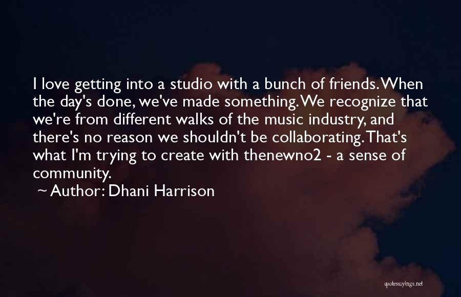 I'm Done Love Quotes By Dhani Harrison