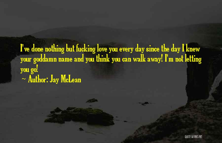 I'm Done Love Quotes By Jay McLean