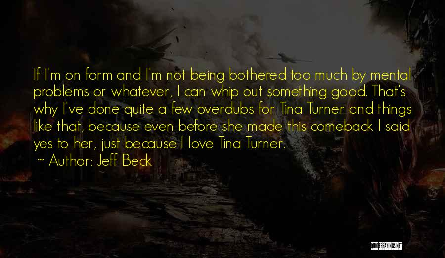 I'm Done Love Quotes By Jeff Beck