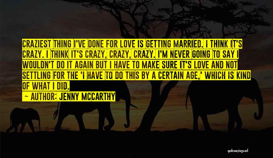 I'm Done Love Quotes By Jenny McCarthy