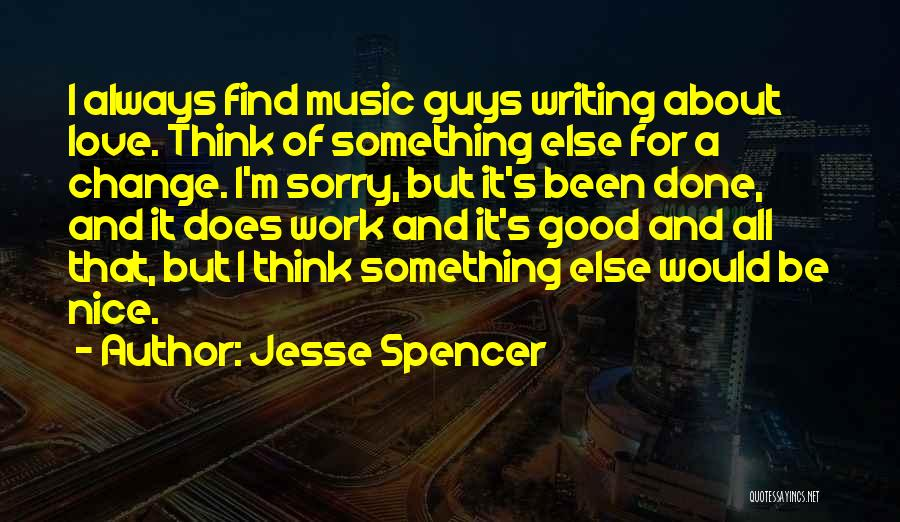 I'm Done Love Quotes By Jesse Spencer