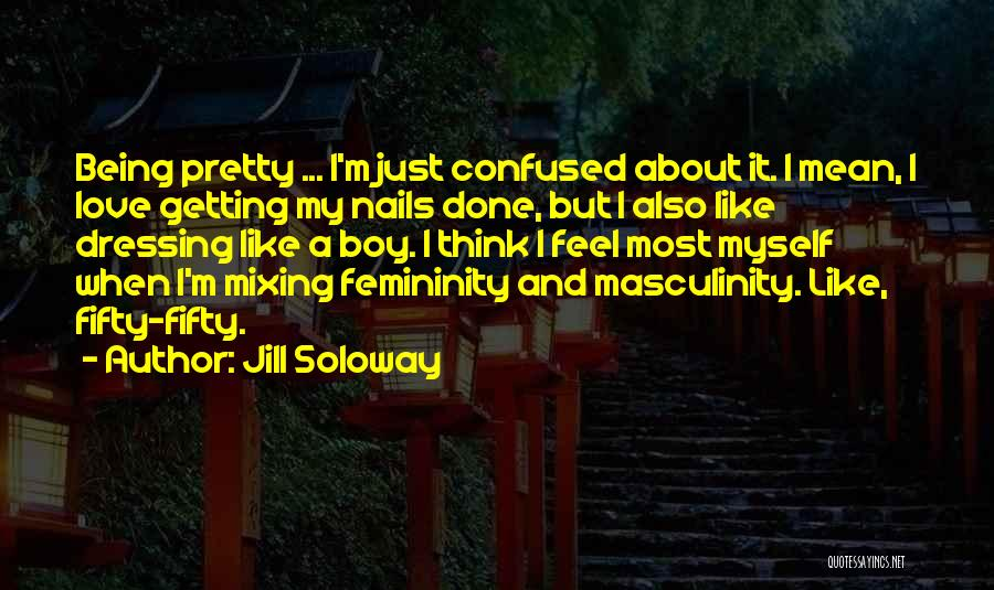 I'm Done Love Quotes By Jill Soloway