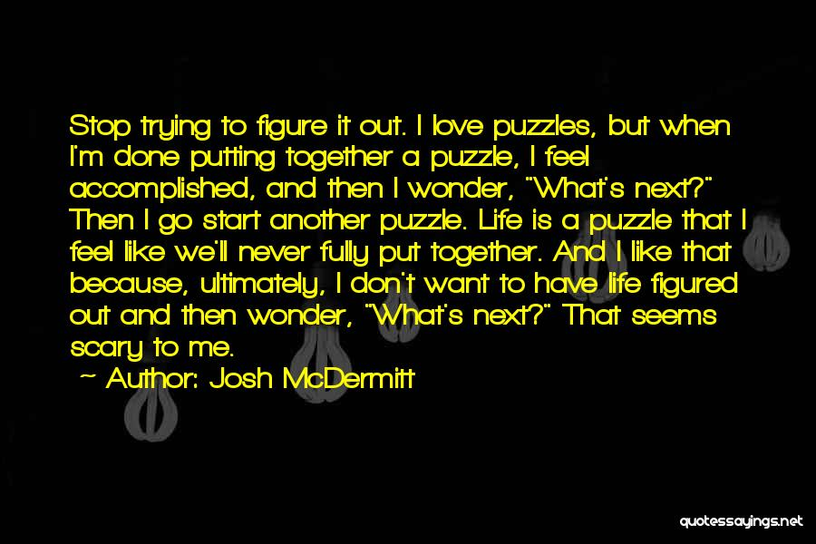I'm Done Love Quotes By Josh McDermitt