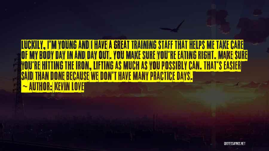 I'm Done Love Quotes By Kevin Love