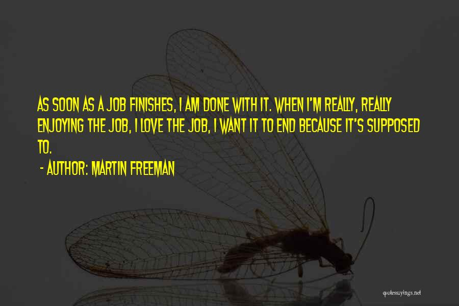 I'm Done Love Quotes By Martin Freeman