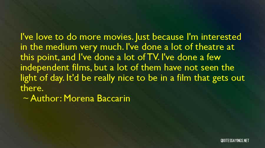 I'm Done Love Quotes By Morena Baccarin