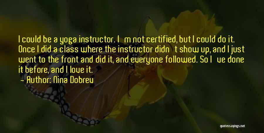 I'm Done Love Quotes By Nina Dobrev