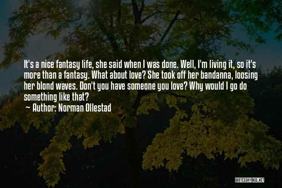 I'm Done Love Quotes By Norman Ollestad
