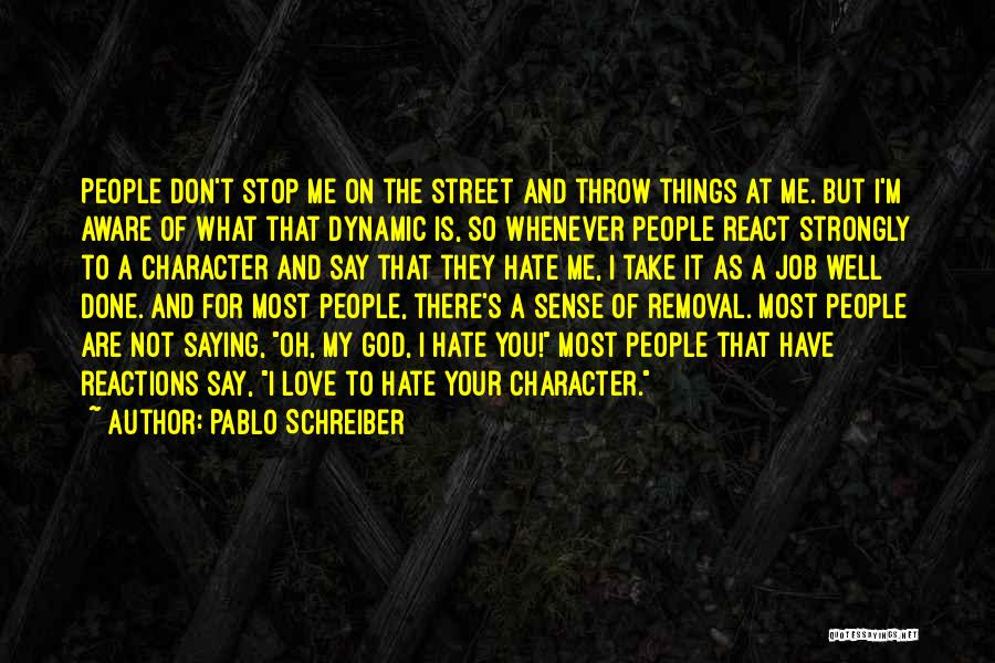 I'm Done Love Quotes By Pablo Schreiber