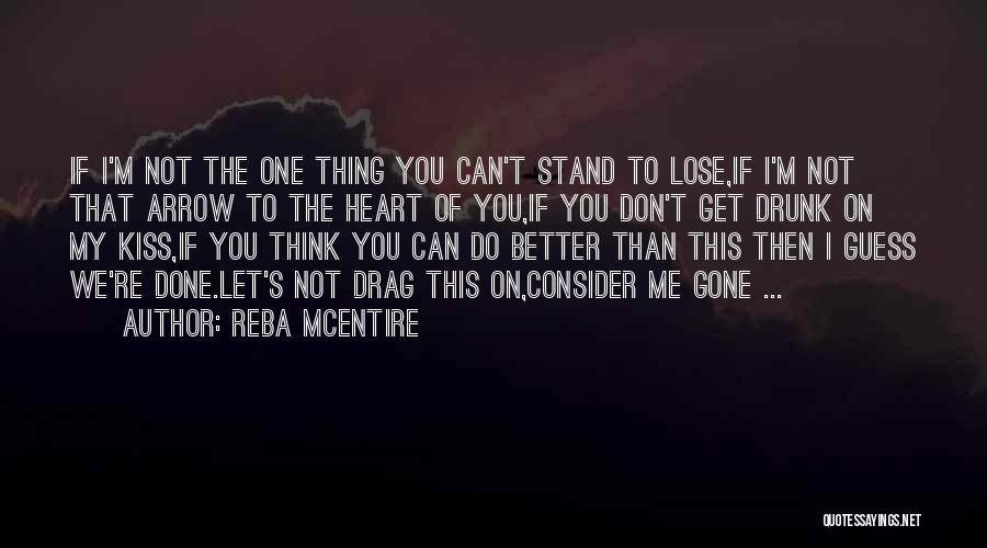 I'm Done Love Quotes By Reba McEntire