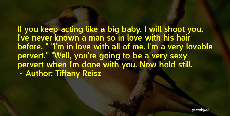 I'm Done Love Quotes By Tiffany Reisz