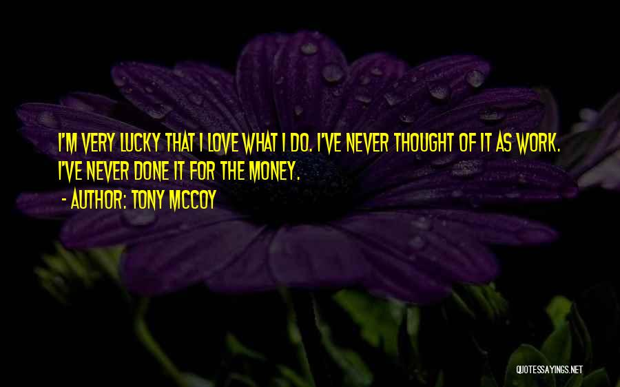 I'm Done Love Quotes By Tony McCoy