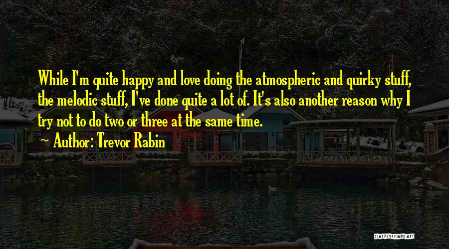 I'm Done Love Quotes By Trevor Rabin