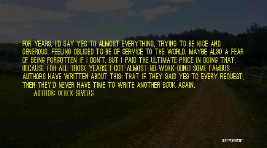 I'm Done Trying To Be Nice Quotes By Derek Sivers