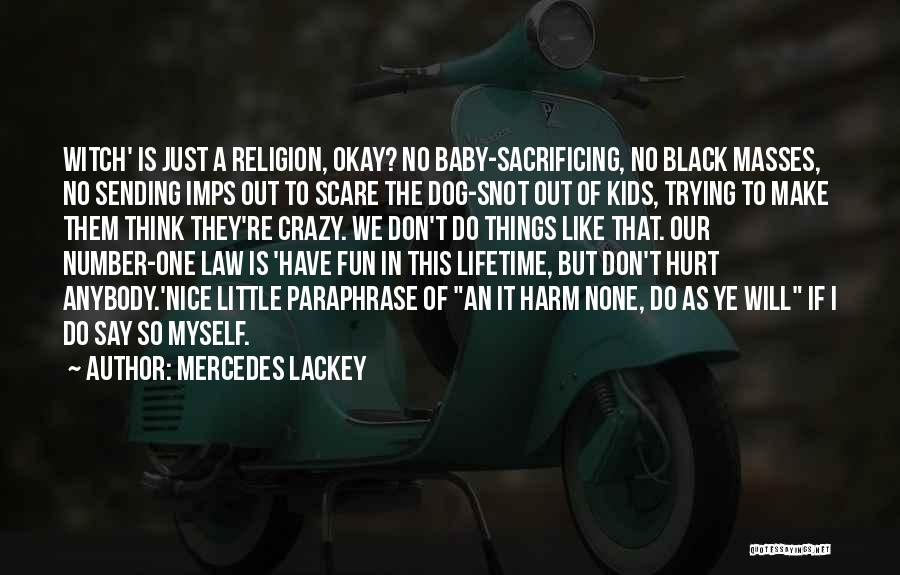 I'm Done Trying To Be Nice Quotes By Mercedes Lackey