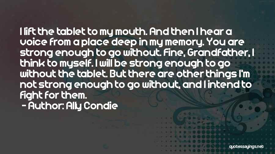 I'm Fine Without You Quotes By Ally Condie