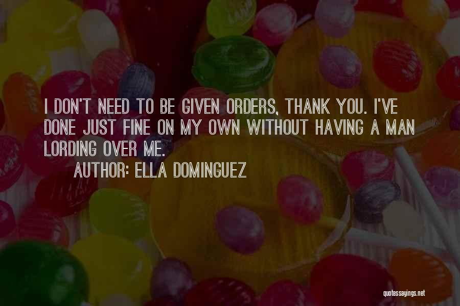 I'm Fine Without You Quotes By Ella Dominguez