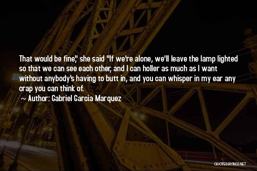 I'm Fine Without You Quotes By Gabriel Garcia Marquez