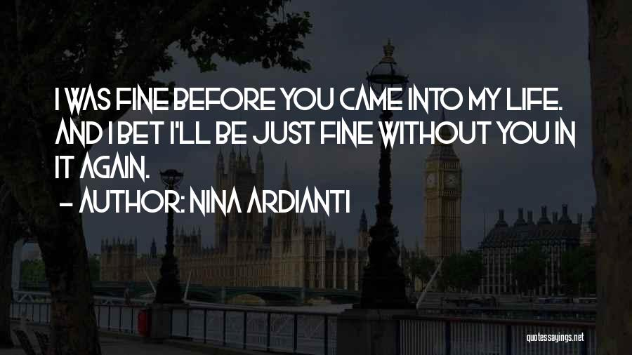 I'm Fine Without You Quotes By Nina Ardianti