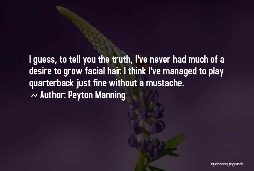 I'm Fine Without You Quotes By Peyton Manning