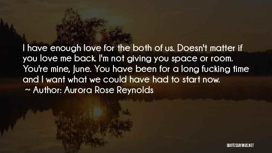 I'm Giving You Time Quotes By Aurora Rose Reynolds