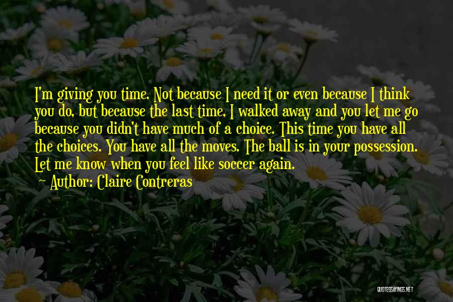 I'm Giving You Time Quotes By Claire Contreras