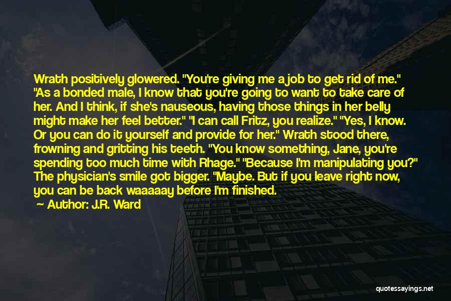 I'm Giving You Time Quotes By J.R. Ward